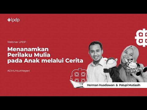 LPDP - Webinar Seri Pendidikan #1 : Menanamkan Perilaku Mulia Pada Anak Melalui Cerita