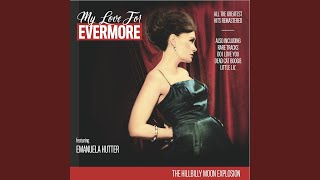My Love for Evermore (feat. Emanuela Hutter, Sparky Philips) (Remastered)