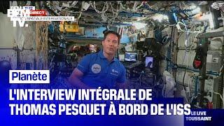 L'interview intégrale de Thomas Pesquet à bord de l'ISS