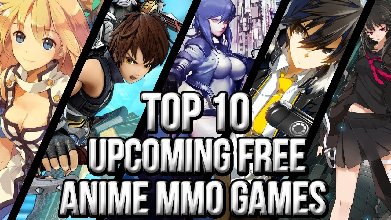 Top 10 free upcoming anime mmo games freemmostation com youtube