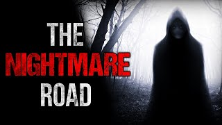"""The Nightmare Road"" Creepypasta"