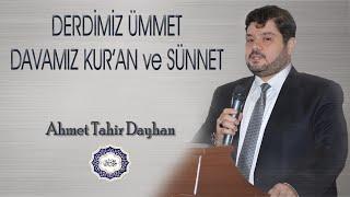 Ahmet Tahir Dayhan - Derdimiz Ümmet , Davamız Kur'an ve Sünnet