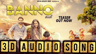 3D AUDIO SONG ☺️BANNO || LATEST HARYANVI SONGS ||☺️ ||RAJ MAWER || VICKY KAJLA ||