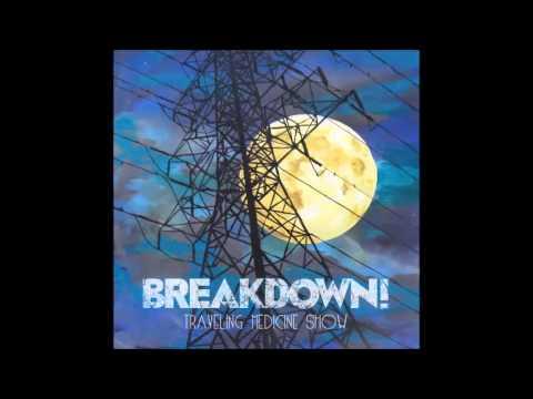Breakdown! - Traveling Medicine Show (FULL ALBUM)