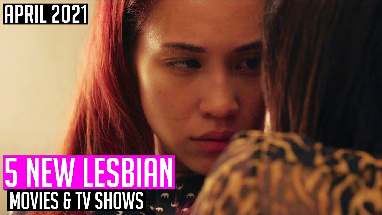 Lesbian Movies and TV Shows Coming Out in April 2021