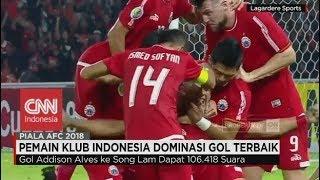 Pemain Klub Indonesia Dominasi Predikat Gol Terbaik di Piala AFC 2018