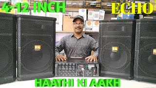 BHARAT ELECTRONICS BEST DJ SYSTEM HAATHI KI AAKH 4 12 INCH SPEAKERS 400 WATT AMPLIFIER ECHO  ₹18500