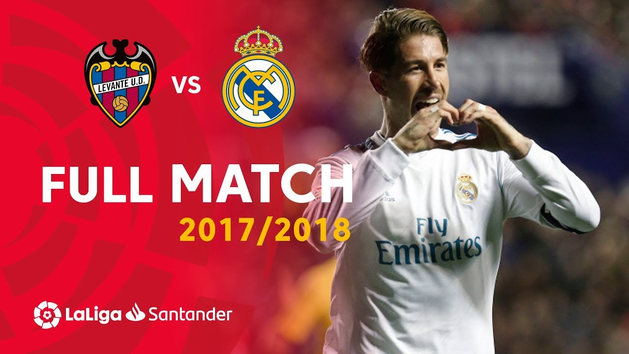 Full Match Levante UD vs Real Madrid LaLiga 2017/2018
