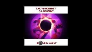 Chic vs Mousse T. I'll be horny (Giove DJ mashup)