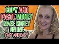 Copy and Paste Make Money Online Fast in 2019 - Easy System