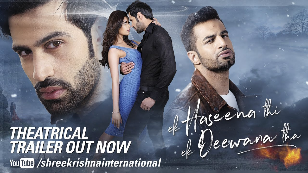Theatrical Official Trailer Ek Haseena Thi Ek Deewana Tha Shiv Darshan Natasha Upen Patel Youtube