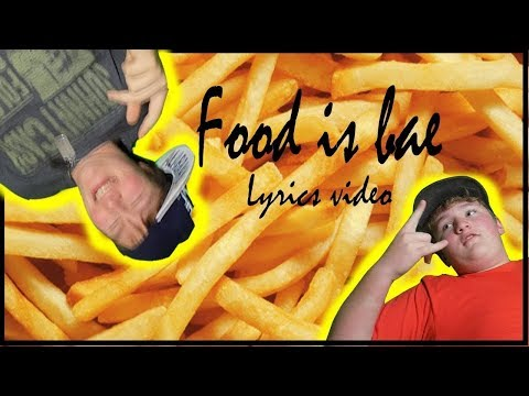 Food is bae V2 Ft. lil e
