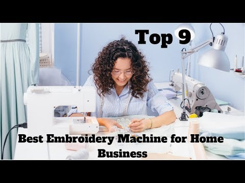 👔Best Embroidery Machine for Home Business--Top 9 for 2019!!👔