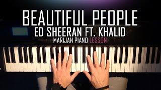 Gambar cover How To Play: Ed Sheeran ft. Khalid - Beautiful People   Piano Tutorial Lesson + Sheets