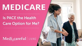Is PACE the Health Care Option for Me?