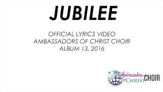 Gambar cover JUBILEE-LYRICS, AMBASSADORS OF CHRIST CHOIR 2019