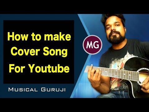 How to Make Cover Songs for Youtube || Musical Guruji