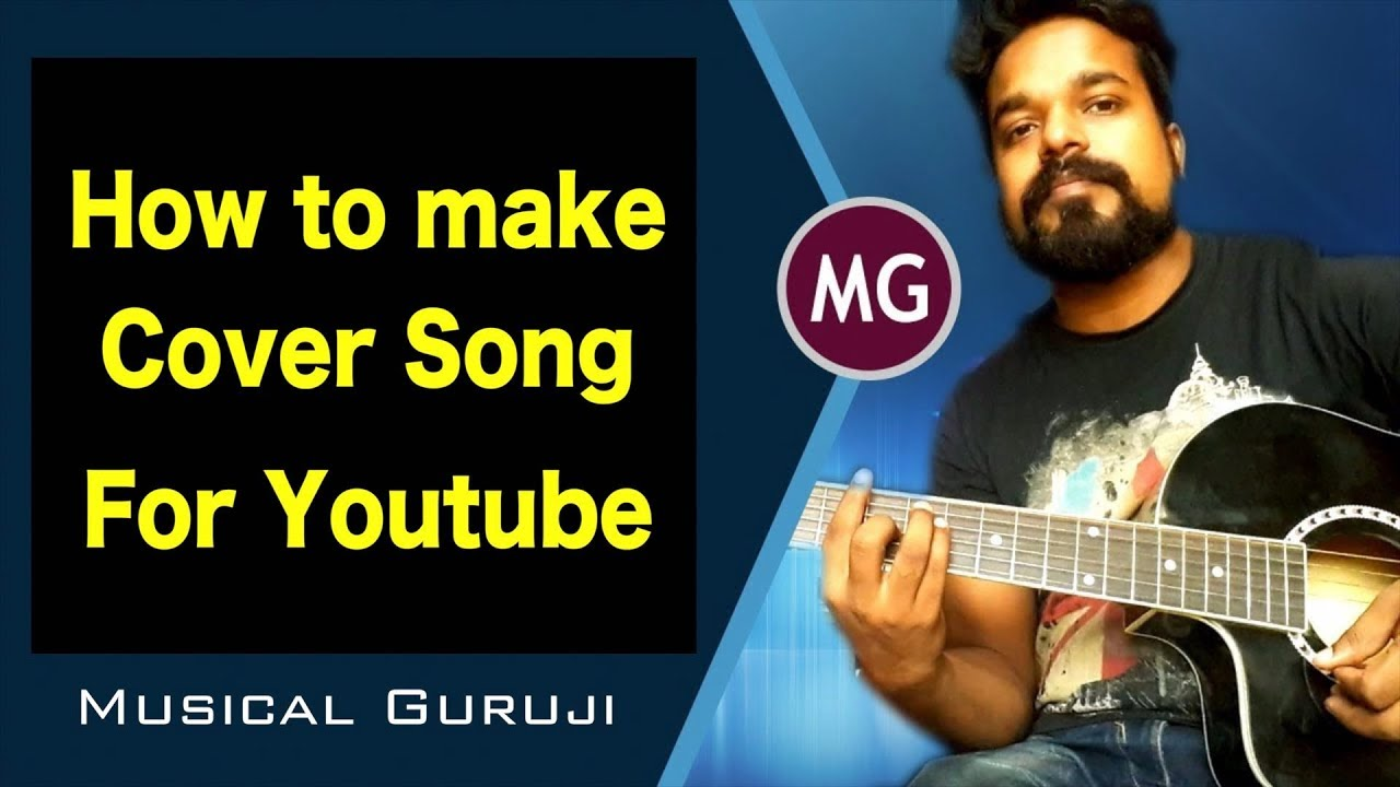 how to make song covers on youtube