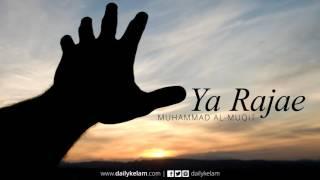 Oh My Hope (Allah) - Ya Rajae - Muhammad Al-Muqit (Nasheed)