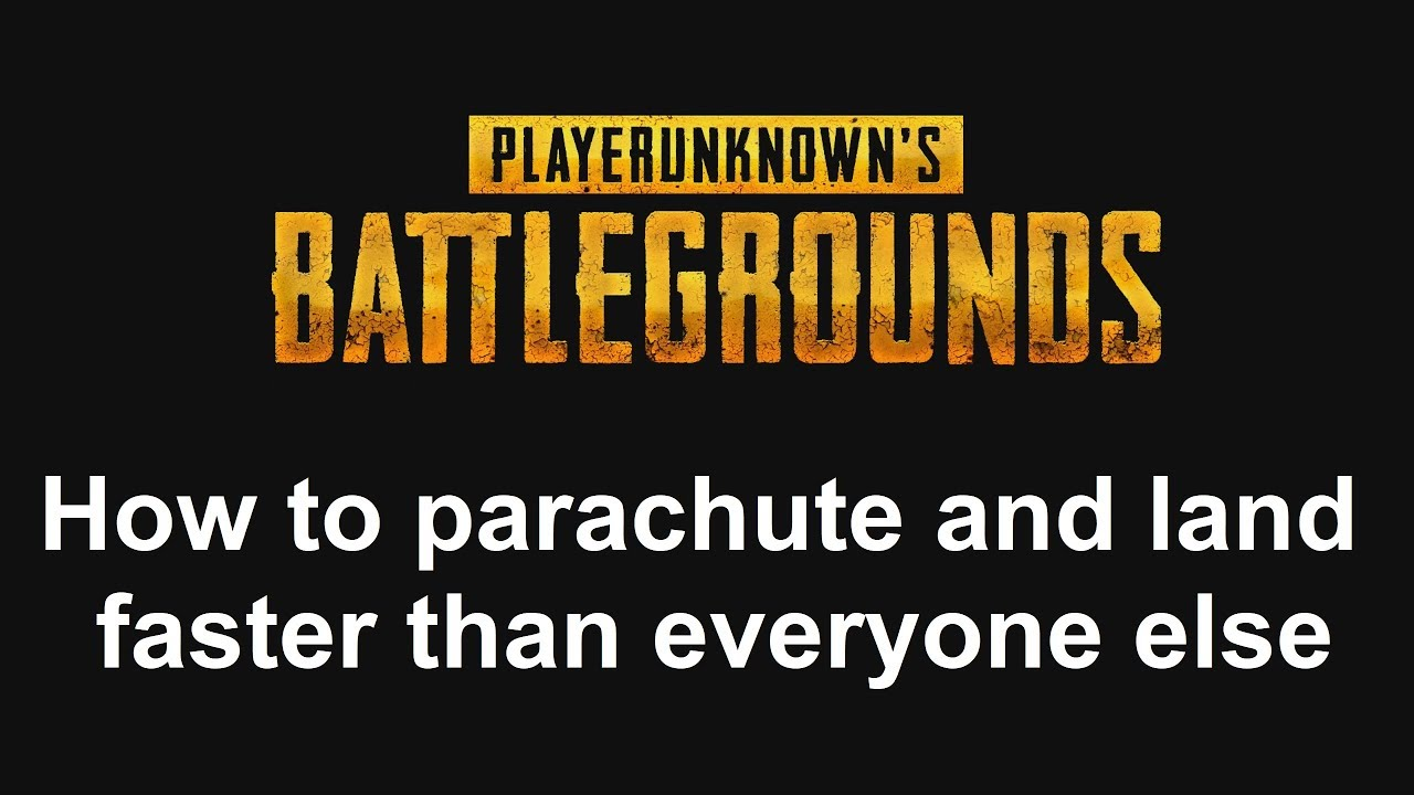 How To Parachute And Land Super Fast In PLAYERUNKNOWNS