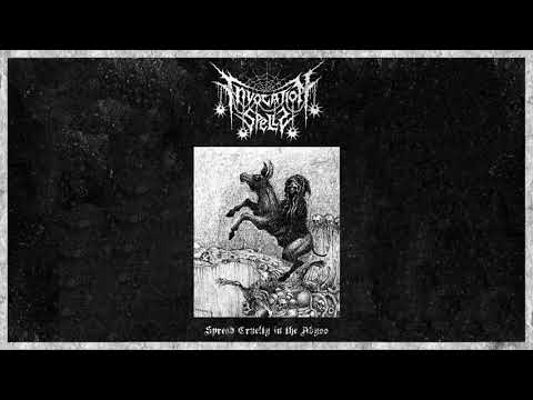 INVOCATIONS SPELLS - SPREAD CRUELTY IN THE ABYSS [FULL ALBUM 2018]