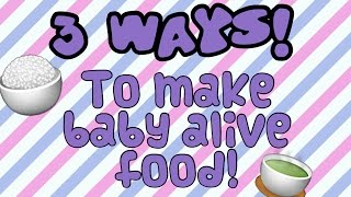 How to make baby alive food (super easy)