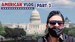 EP #3 AMERICAN VLOG l WHITE HOUSE l MONUMENT l UNITED STATES CAPITOL @Suneer Kandy