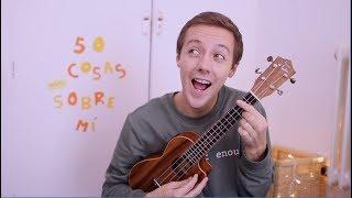 Cantando 50 cosas (MÁS) sobre mí   David Rees