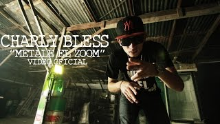 Charly Bless - Metale el Zoom (Video Oficial)