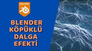 Blender - Köpüklü Dalga Efekti