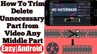 How To Trim Middle of Video   Delete unnecessary parts  On Android and IOS   Kinemaster   NTNL