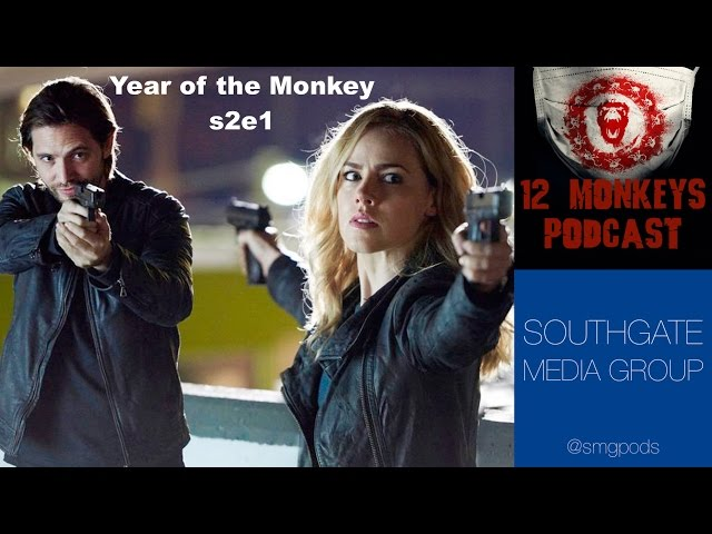 Year of the Monkey s2e1 - 12 Monkeys Podcast