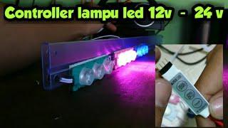 CONTROLLER LAMPU LED 12V - 24 V.