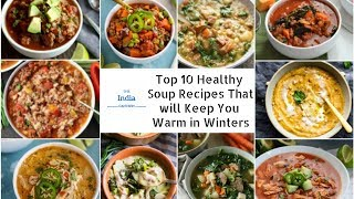 Top 10 Healthy Soups that will Keep You Warm in Winters