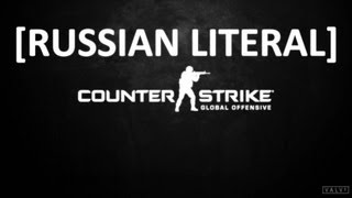 [RUSSIAN LITERAL] Counter-Strike: Global Offensive