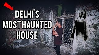 MOST HAUNTED HOUSE of  DELHI   REAL HAUNTED HOUSE   HAUNTED PLACE IN INDIA