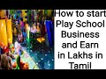 How to Start your own Play School in Tamil | Play School Business Plan