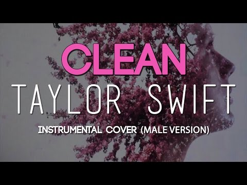Clean - Taylor Swift (Instrumental Cover Male Version) + Lyrics