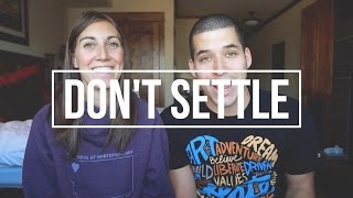 Don't Settle When You're Dating