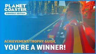 You're A Winner! (Secret) - Achievement/Trophy Guide - Planet Coaster: Console Edition