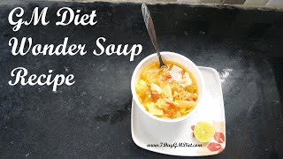GM Diet Wonder Soup Recipe: Cabbage Soup for Weight Loss