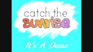 Catch The Sunrise - Shine Baby Shine