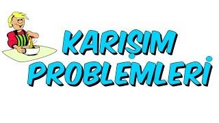 5dk da KARIŞIM PROBLEMLERİ - Tonguc Akademi