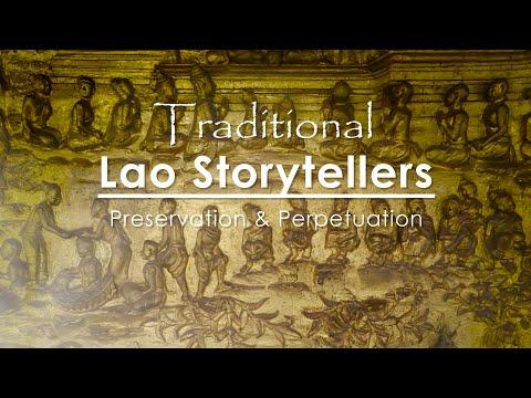 Traditional Lao Storytellers Documentary: Preservation & Perpetuation (subtitled)