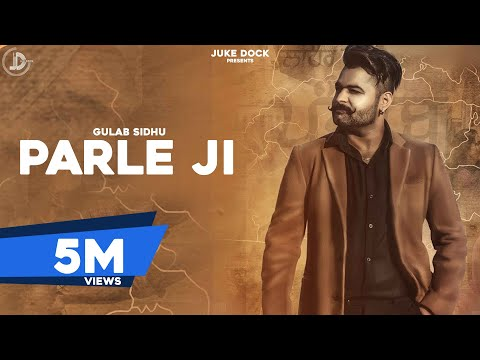 PARLE- JI l Full Official l Gulab Sidhu | B2gether Pros | Latest Punjabi Songs 2017 | Juke Dock