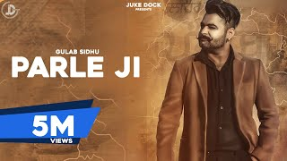 Parle Ji : Gulab Sidhu (Official Video) B2gether Pros | Latest Punjabi Songs | Juke Dock