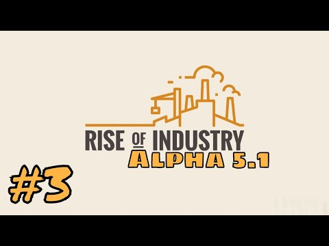 Let's Try Rise of Industry alpha 5.1, Career Mode: Logistics | 03