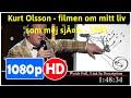 Kurt Olsson - filmen om mitt liv som mej sjÃlv (1990) *Full* MoVie*#*