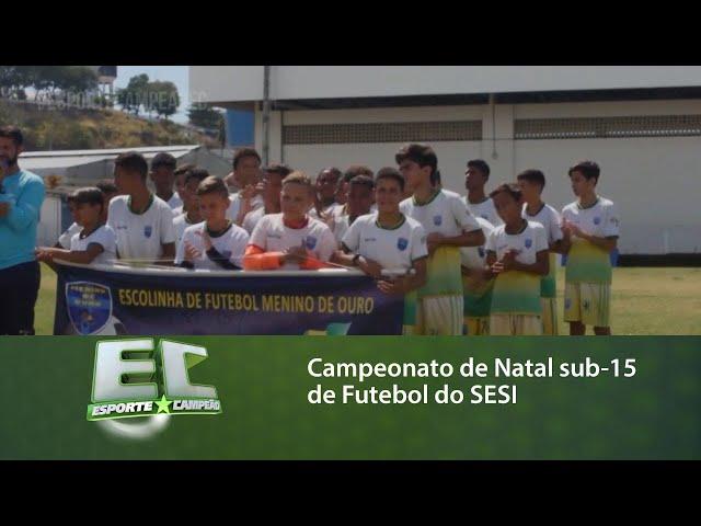Abertura do XXV Campeonato de Natal sub-15 de Futebol do SESI