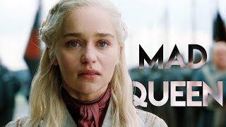 Daenerys Targaryen || Mad Queen
